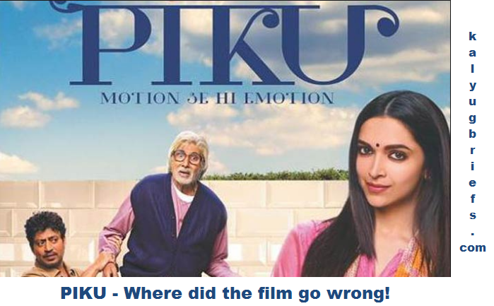 Film Piku Review – How it lost it's essence!?