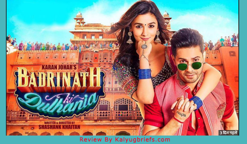Badrinath ki Dulhaniya – Film Review