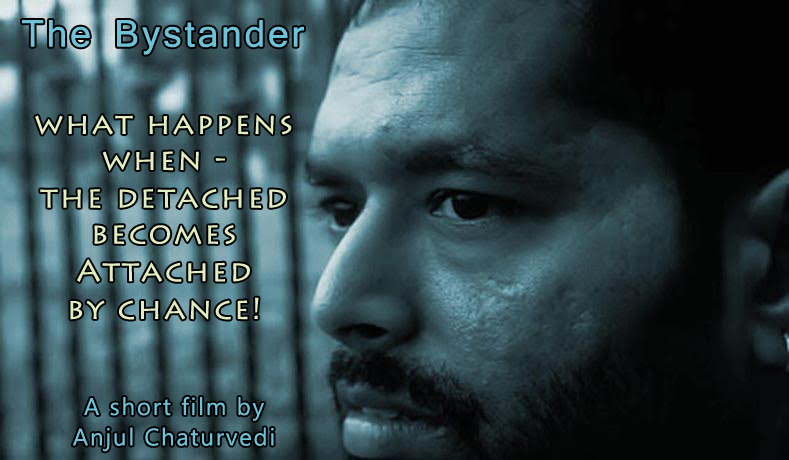 The Bystander – A short Film by Anjul Chaturvedi