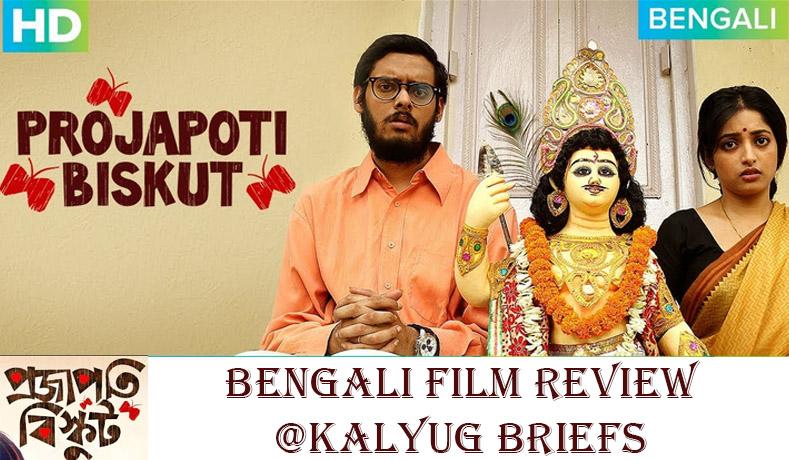 Projapoti Biskut – Bengali Film Review
