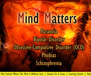 Short Film : Mind Matters – Different Mental Maladies