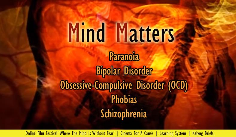 Short Film : Mind Matters – Different Mental Maladies