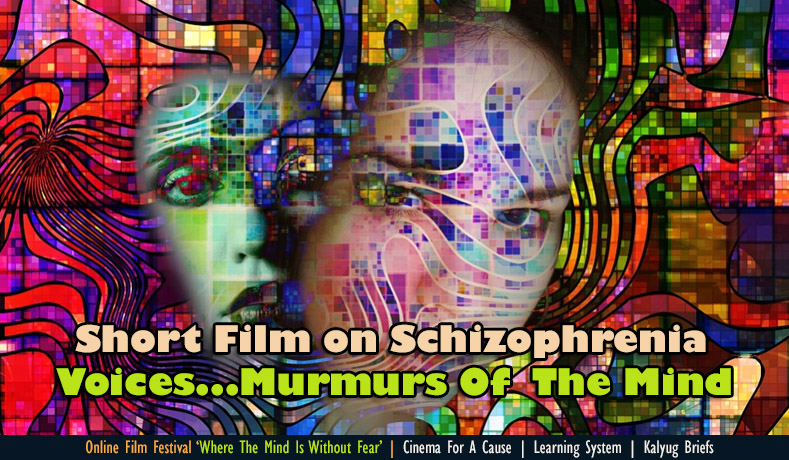 Short Film on Schizophrenia  – Voices…murmurs of the mind