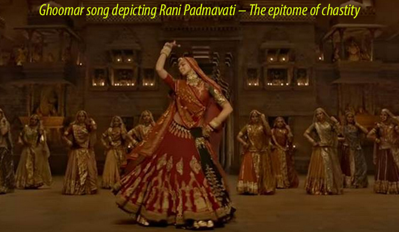 Ghoomar song depicting Rani Padmavati – The epitome of chastity