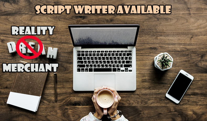 Script Writer Available