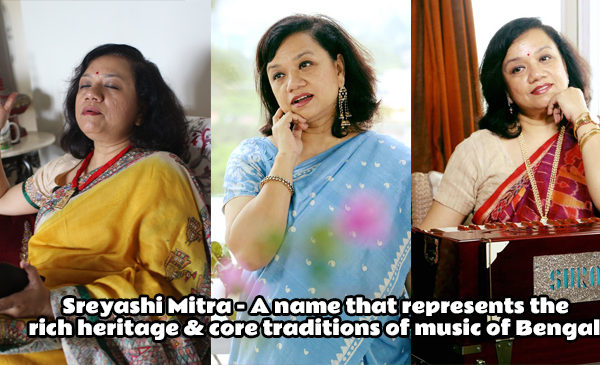 Sreyashi Mitra – A name that represents the rich heritage & core traditions of music of Bengal.