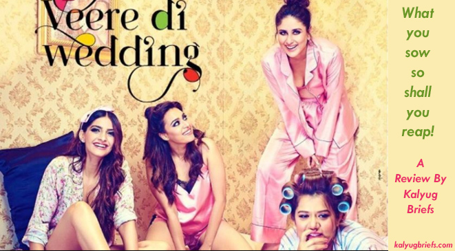 Veere Di Wedding – Review by Kalyug Briefs