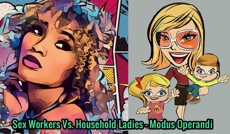 Sex Workers Vs. Household Ladies – Modus Operandi
