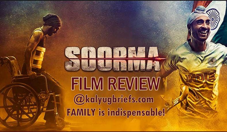 Soorma – Film Review By Kalyug Briefs