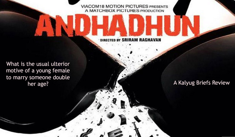 Andhadhun -A Kalyug Briefs Review