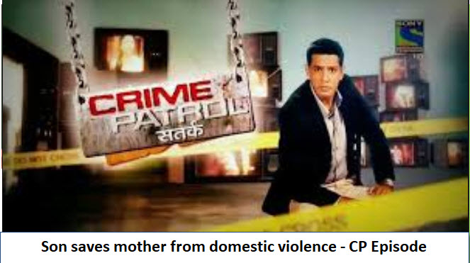 Son saves mother from domestic violence – CP Episode