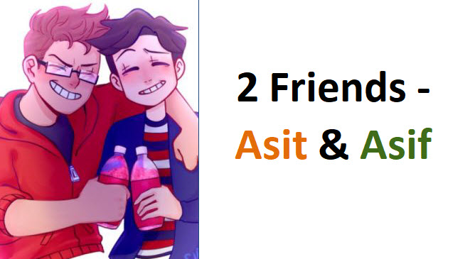 2 Friends – Asit & Asif – A short poem cum story