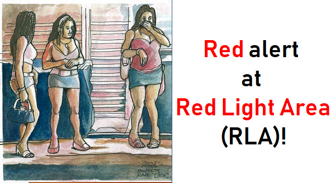 Red alert at Red Light Area (RLA)!